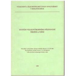 Kolektiv: Systém velkovýrobního pěstování třešní a višní