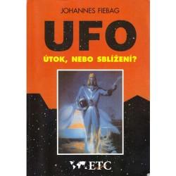 Fiebag, J.: UFO - útok, nebo sblížení?