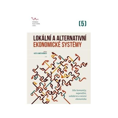 Kotala, R. (ed.): Lokální a alternativní ekonomické systémy. Síla komunity, nepeněžní, solidární a místní ekonomika