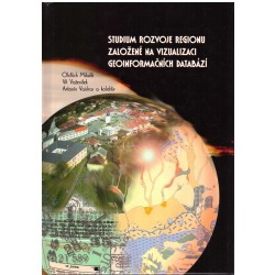 Kol.: Studium rozvoje regionu založené na vizualizaci geoinformačních databází