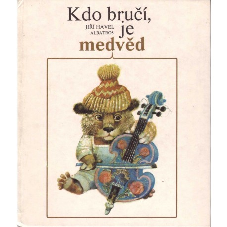 Havel, J.: Kdo bručí, je medvěd