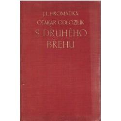 Hromádka, J. L., Odložilík, O.: S druhého břehu. Úvahy z amerického exilu 1940-1945