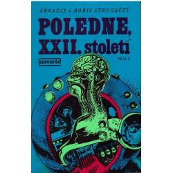 Strugackij, A., Strugackij, B.: Poledne, XXII. století