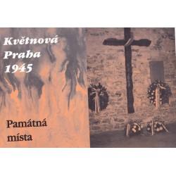 Kolektiv: Květnová Praha 1945. Památná místa