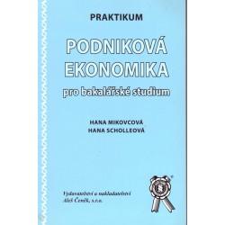 Mikovcová, H., Scholleová, H.: Podniková ekonomika pro bakalářské studium