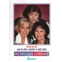 Matzner, A.: Golden Kids comeback - Jak se sešli, rozešli a zase sešli