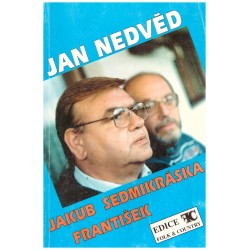 Nedvěd, J.: Jakub, Sedmikráska, František