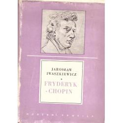 Iwaszkiewicz, J.: Fryderyk Chopin
