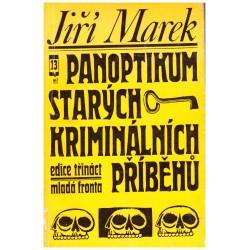Marek, J.: Panoptikum starých kriminálních příběhů