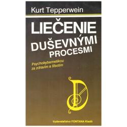 Tepperwein, K.: Liečenie duševnými procesmi. Psychokybernetikou za zdravím a šťastím