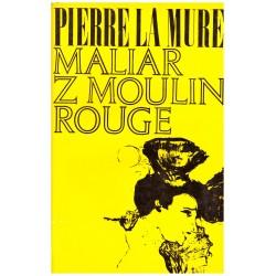 la Mure, P.: Maliar z Moulin Rouge