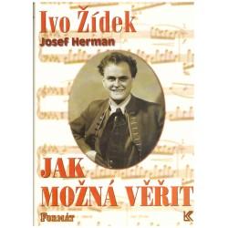 Herman, J.: Ivo Žídek. Jak možná věřit