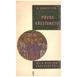 Robertson, A.: Původ křesťanství