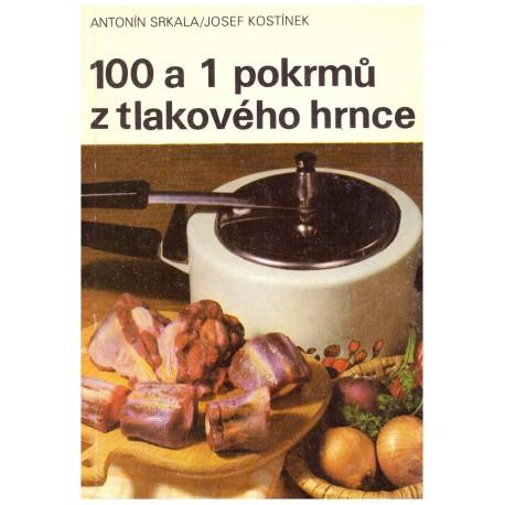 Srkala, A., Kostínek, J.: 100 a 1 pokrmů tlakového hrnce