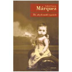 Márquez, G. G.: Žít, abych mohl vyprávět