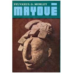Morley, S. G.: Mayové