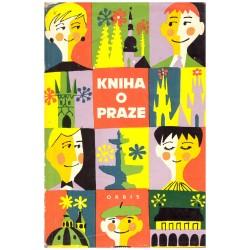 Stočesová, G., Šimek, E., Tučková, A. a kol.: Kniha o Praze 1963