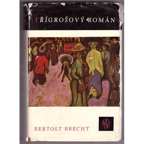 Brecht,B.:Třígrošový román