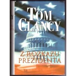 Clancy T.: Z rozkazu Prezidenta