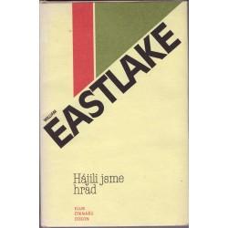 Eastlake W.: Hájili jsme hrad