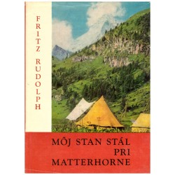 Rudolph, F.: Môj stan stál pri Matterhorne