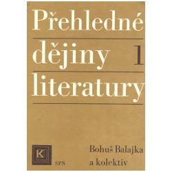 Balajka, B. a kol.: Přehledné dějiny literatury 1
